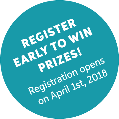 Registerearly to win prizes. Registration opens on April 1st, 2018